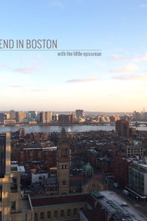 A Weekend in Boston with The Little Epicurean