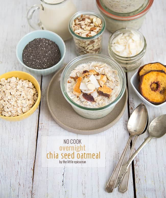 No Cook Overnight Chia Seed Oatmeal The Little Epicurean