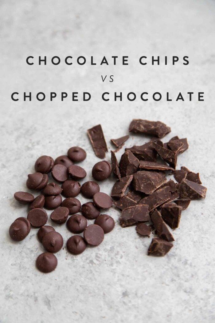 Chocolate chips versus Chopped chocolate