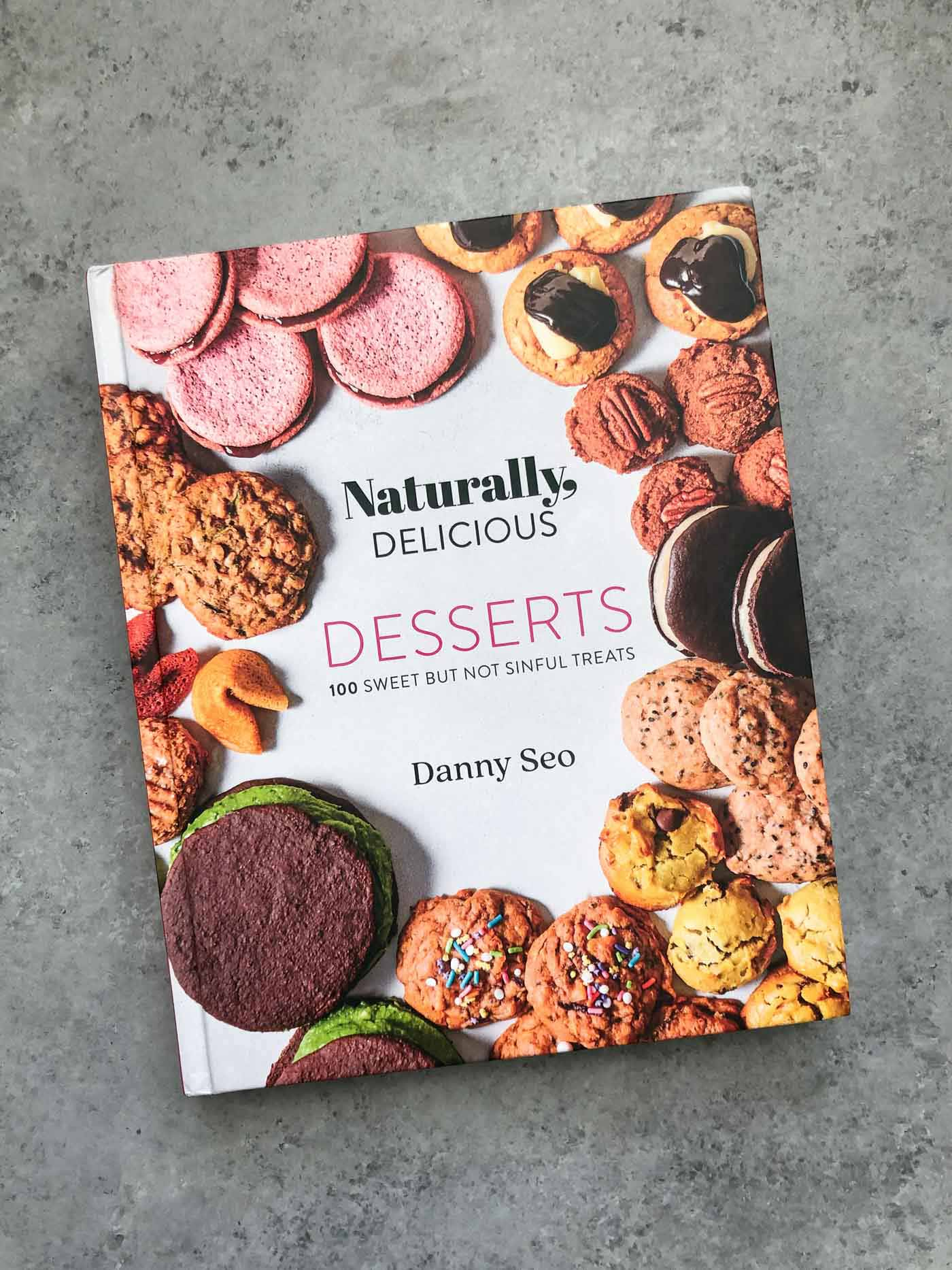 new cookbook: naturally, delicious desserts by danny seo